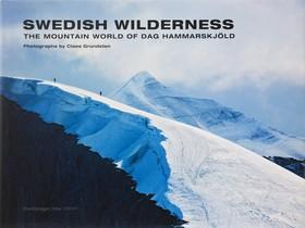 Swedish Wilderness : the mountain world of Dag Hammarskjöld av Claes Grundsten