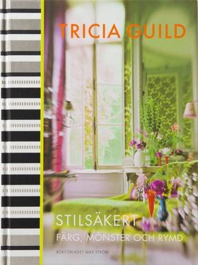 Stilsäkert : färg, mönster och rymd av Tricia Guild