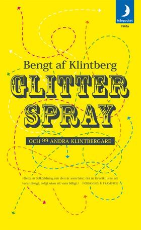 Glitterspray och 99 andra klintbergare av Bengt af Klintberg