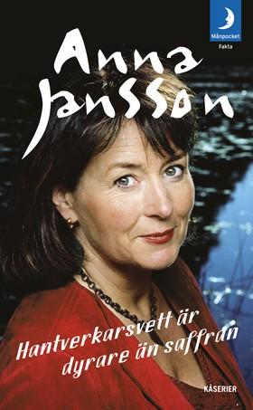 Hantverkarsvett är dyrare än saffran av Anna Jansson