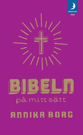 Bibeln på mitt sätt av Annika Borg