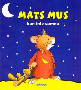 20065: Mats Mus kan inte somna
