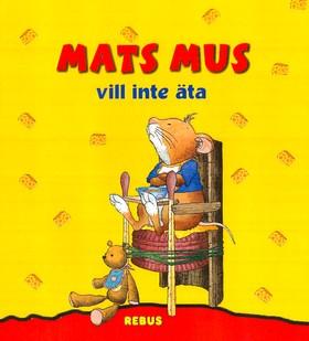 20066: Mats Mus vill inte äta