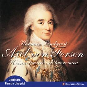 Ljudbok Axel von Fersen : Kvinnotjusare och herreman av Herman Lindqvist
