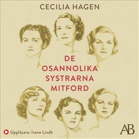 Ljudbok De osannolika systrarna Mitford av Cecilia Hagen