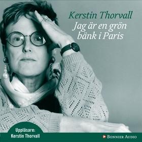 Jag är en grön bänk i Paris av Kerstin Thorvall