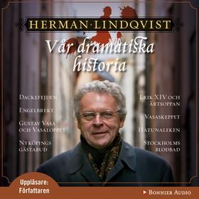 Ljudbok Vår dramatiska historia 1300-1632 av Herman Lindqvist