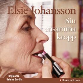 Ljudbok Sin ensamma kropp av Elsie Johansson