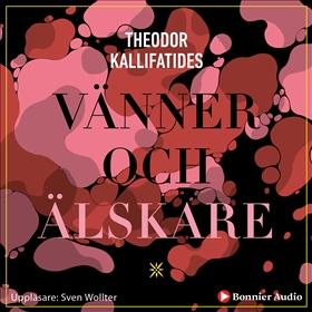 Vänner och älskare av Theodor Kallifatides