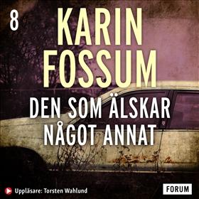 Ljudbok Den som älskar något annat av Karin Fossum