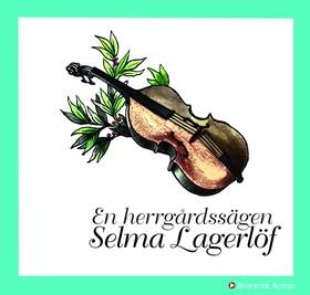 En herrgårdssägen av Selma Lagerlöf