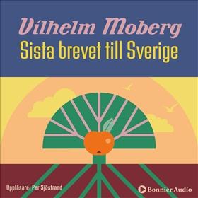 Sista brevet till Sverige av Vilhelm Moberg