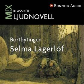 Bortbytingen : novell av Selma Lagerlöf