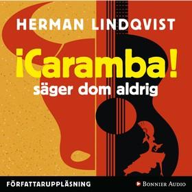 Caramba säger dom aldrig av Herman Lindqvist