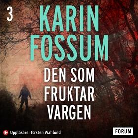 Ljudbok Den som fruktar vargen av Karin Fossum