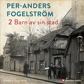Ljudbok Barn av sin stad av Per Anders Fogelström