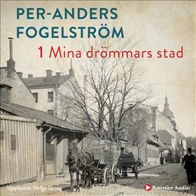Ljudbok Mina drömmars stad av Per Anders Fogelström