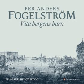 Ljudbok Vita bergens barn av Per Anders Fogelström