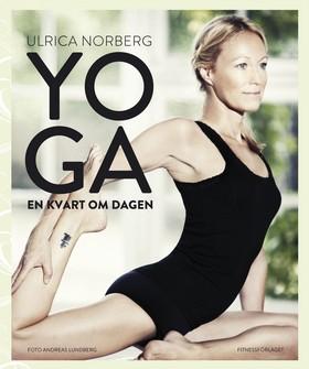 Yoga : en kvart om dagen av Ulrica Norberg