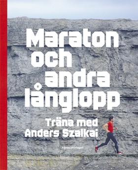 Maraton och andra långlopp - träna med Anders Szalkai
