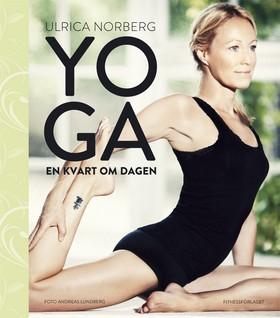 Yoga en kvart om dagen av Ulrica Norberg