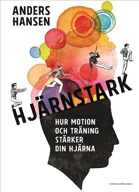 E-bok Hjärnstark : hur motion och träning stärker din hjärna av Anders Hansen
