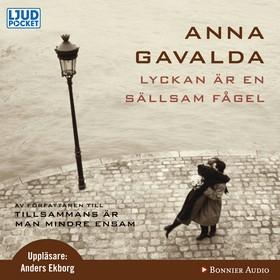 Ljudbok Lyckan är en sällsam fågel av Anna Gavalda