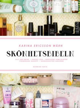 Skönhetsbibeln  av Karina Ericsson Wärn