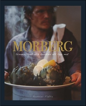 Morberg : scenen, livet och konsten att laga mat av Per Morberg