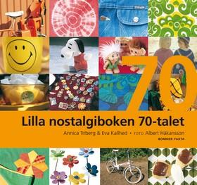 Lilla nostalgiboken 70-talet av Annica Triberg