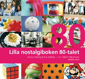 Lilla nostalgiboken 80-talet av Annica Triberg