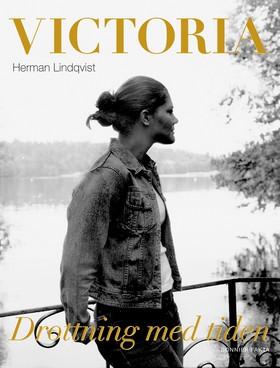 Victoria : drottning med tiden av Herman Lindqvist