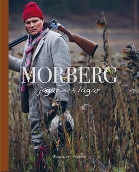 Morberg jagar och lagar av Per Morberg