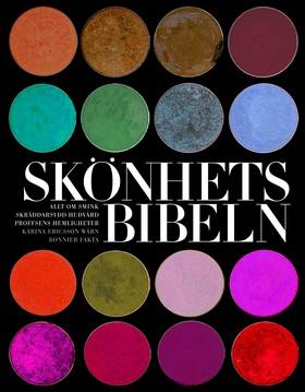 Skönhetsbibeln : allt om smink perfekt hår proffsens hemligheter tidsbokade ingrepp skräddarsydd hudvård av Karina Ericsson Wärn