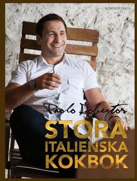 Paolo Robertos stora italienska kokbok av Paolo Roberto