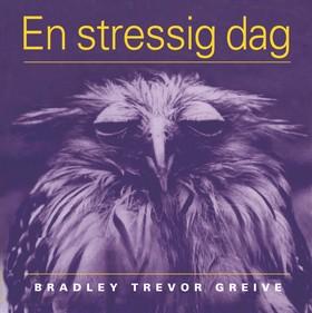 En stressig dag av Bradley Trevor Greive
