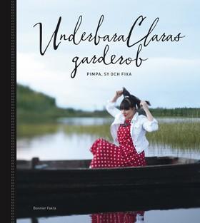 UnderbaraClaras garderob : pimpa, sy och fixa av Clara Lidström