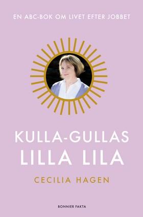 E-bok Kulla-Gullas lilla lila : en ABC-bok för livet efter jobbet av Cecilia Hagen