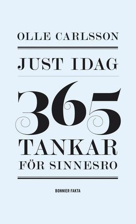 Just idag : 365 tankar för sinnesro av Olle Carlsson