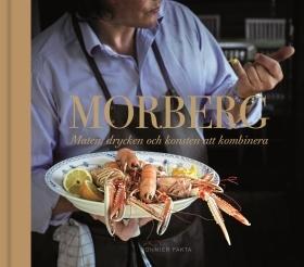 Morberg : maten, drycken och konsten att kombinera  av Per Morberg