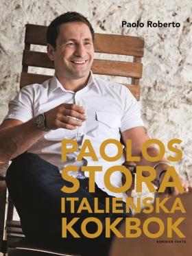 Paolos stora italienska kokbok av Paolo Roberto