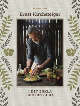I det enkla bor det goda av Ernst Kirchsteiger