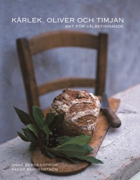 Kärlek, oliver och timjan av Anna Bergenström