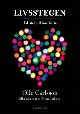 Livsstegen : 12 steg till inre hälsa av Olle Carlsson