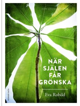 E-bok När själen får grönska av Eva Robild