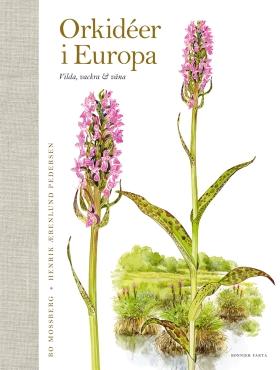 E-bok Orkidéer i Europa : vilda, vackra & väna av Bo Mossberg