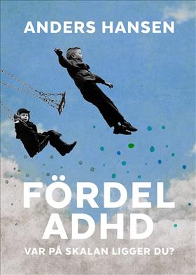 E-bok Fördel ADHD : var på skalan ligger du? av Anders Hansen