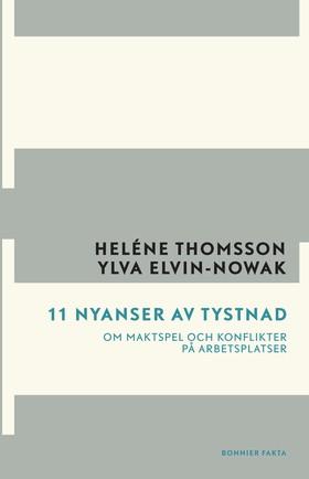 11 nyanser av tystnad : om maktspel och konflikter på arbetsplatsen av Heléne Thomsson