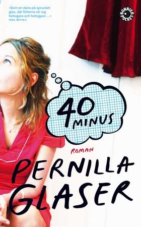 40 minus av Pernilla Glaser