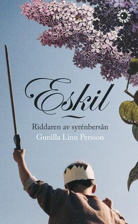 Eskil : riddaren av syrenbersån av Gunilla Linn Persson